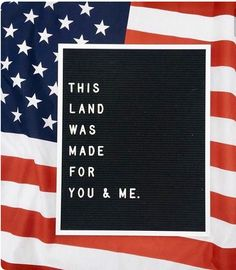 Letter Board Quotes - July This land was made for you and me Word Board, Quote Board, Message Board, Felt Letter Board, Felt Letters, Felt Boards, July Quotes, Patriotic Quotes, Usa Tumblr