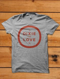 To Dixie With Love t-shirt from Old Try Southern Fashion, Southern Style, e090aa40b8