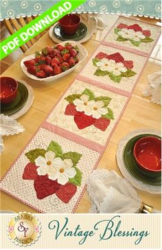 """Vintage Blessings Table Runner - June - PDF DOWNLOAD: THIS PRODUCT IS A PDF DOWNLOAD that must be downloaded and printed by the customer. Create a darling table runner using your scraps! This Shabby Fabrics Exclusive finishes to 12 1/2"""" x 53"""" and features appliqued Strawberries!"""