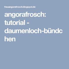 angorafrosch: tutorial - daumenloch-bündchen