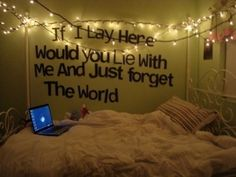 LOVE the lyrics and the idea of writing words on your bedroom wall to see before you go to sleep and first thing when you awake