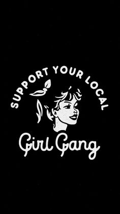 Feminism Quotes, Black And White Logos, Local Girls, Skinhead, Grl Pwr, Background Pictures, Lock Screen Wallpaper, Girl Gang, T Shirts With Sayings