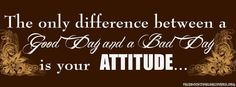 The only difference between a good day and a bad day is your ATTITUDE!- Oh man this is words to live by today! Unique Quotes, Best Quotes, Fb Cover Photos Unique, Facebook Cover Images, Image Cover, Cover Photo Quotes, Facebook Timeline Covers, Fb Covers, Meaningful Words