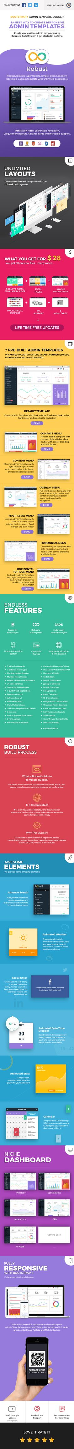 Robust admin is super flexible, powerful, clean & modern responsive bootstrap 4 admin template with unlimited possibilities. It includes 7 pre-built templates with organized folder structure, clean & commented code, 2500+ pages, 1000+ components, 500+ charts, 100+ advance cards (widgets), 100+ plugins – extensions and many more. Robust admin provides internationalization, RTL support, searchable navigation, unique menu layouts, advance cards and incredible support.