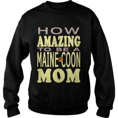 How amazing to be a Maine Coon Mom Crew Sweatshirts T-Shirts, Hoodies ==►► Click Order This Shirt NOW!