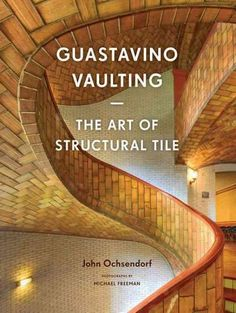Guastavino Vaulting: The Art of Structural Tile
