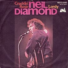 """""""Cracklin' Rosie"""" is a 1970 song written and performed by Neil Diamond in 1970, from his album Tap Root Manuscript. This was Neil Diamond's first American #1 hit on the Billboard Hot 100 in October 1970,[1] and his third to sell a million copies"""