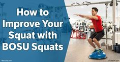 Using a BOSU ball works on improving both your balance and flexibility as you work though the different levels of doing squats, from beginner to advanced. http://fitness.mercola.com/sites/fitness/archive/2016/09/30/bosu-ball-squats.aspx