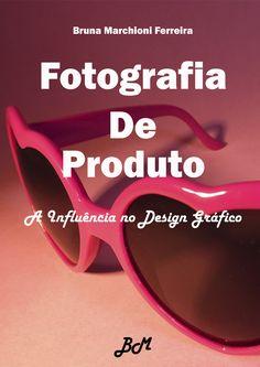 Capa para o livro Fotografia de Produto.