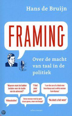 Framing : over de macht van taal in de politiek / de Bruijn, Hans