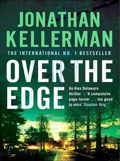 Buy Over the Edge (Alex Delaware by Jonathan Kellerman at Mighty Ape NZ. From the internationally bestselling Jonathan Kellerman comes an explosive thriller featuring the legendary psychologist Alex Delaware Jamey Cadmus is. Books To Buy, I Love Books, Books To Read, My Books, Jonathan Kellerman, Michael Connelly, Page Turner, Delaware