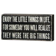 "iThe Message:  Enjoy the little things in life, for someday you will realize they were the big things.ibrbrliDimensions: 8""w x 1.75""d x 4""hlibrbrThis line features products that have..."
