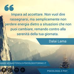 Impara ad accettare. Non vuol dire rassegnarsi, ma semplicemente non perdere energia dietro a situazioni che non puoi cambiare, remando contro alla serenità della tua giornata. #DalaiLama #Aforismi French Quotes, Spanish Quotes, Famous Phrases, Mr Wonderful, Animal Quotes, Change Quotes, True Stories, Namaste, Sentences