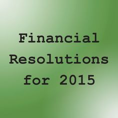 Smart Resolutions - Save Money in 2015 Read more here: http://money.usnews.com/money/blogs/my-money/2014/12/04/5-smart-credit-resolutions-for-2015?src=usn_fb