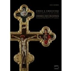 Crosses and Crucifixes: Treasures from the 8th to 19th Centuries (Text in English and Italian) (Hardcover)  http://www.pinteresting-devlopments.com/product.php?p=887439523X  887439523X