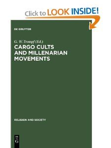 Cargo Cults and Millenarian Movements (Religion and Society (de Gruyter)): G. W. Trompf: 9783110121667: Amazon.com: Books