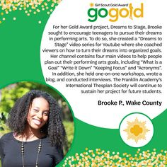 We love it when Girl Scouts go after their passions! For her Gold Award Project, Brooke encouraged teenagers to pursue their dreams in performing arts. She created coaching videos and materials and gave her time conducting interviews and workshops. Fantastic job, Girl Scout! Girl Scout Leader, Girl Scouts, Girl Scout Gold Award, Bronze Award, Project Ideas, Projects, Performing Arts, Teenagers, Coaching