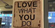 The Trick of Loving What You Do... - …even if you aren't doing what you love.  http://adventure-journal.com/2016/01/the-trick-of-loving-what-you-do/