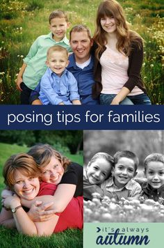 whether you're taking photos or just having your own family pictures taken, these posing tips will help you get photos you love!