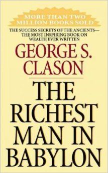 The Richest Man in Babylon The Richest Man in Babylon: George S. Clason: 9780451205360: Amazon.com: Books