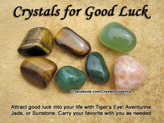 Good luck Top Recommended Crystals: Tiger's Eye, Aventurine, Jade, or Sunstone. Additional Crystal Recommendations: Smoky Quartz or Copper.  Carry ...