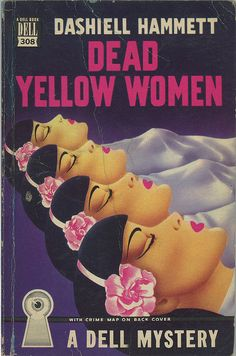 Dashiell Hammett - Dead Yellow Women  Edited by Ellery Queen  Dell Books 308  Published 1949  Cover Artist: Gerald Gregg