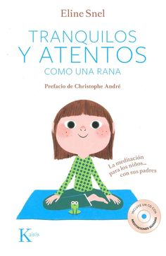 tranquilos y atentos como una rana eline snel 9788499882420 Mindfulness For Kids, Brain Gym, Relaxing Yoga, Yoga For Kids, Kids Education, Classroom Management, Kids And Parenting, Kids Learning, Activities For Kids