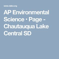 AP Environmental Science • Page - Chautauqua Lake Central SD