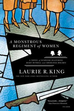 A Monstrous Regiment of Women (The Novels of Suspense Featuring Mary Russell and Sherlock Holmes) By Laurie R. King - Book Finder - Oprah.com
