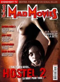 Mad Movies n°196, avril 2007.  LES FILMS : Hostel chapitre II. Spider-Man 3. Hot Fuzz. Pathfinder. Dead Silence Dexter H.R. Giger