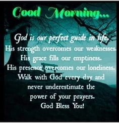 God is our perfect guide in life. Blessed Sunday Morning, Wednesday Morning Quotes, Blessed Morning Quotes, Cute Good Morning Quotes, Morning Quotes Images, Morning Greetings Quotes, Morning Blessings, Good Morning Messages, Good Night Quotes