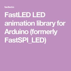 FastLED LED animation library for Arduino (formerly FastSPI_LED)
