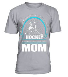 # There-aren't-many-things-I-love-more-than-Hockey-but-one-of-them-is-being-a-Mom-T-shirt .  There arent many things I love more than Hockey but one of them is being a Mom T-shirt