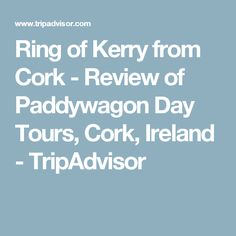 Ring of Kerry from Cork - Review of Paddywagon Day Tours, Cork, Ireland - TripAdvisor