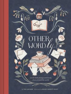 Amazon.com: Other-Wordly: words both strange and lovely from around the world (9781452125343): Yee-Lum Mak, Kelsey Garrity-Riley: Books