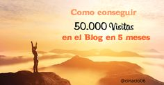 Como conseguir pasar de 15.000 a 50.000 visitas en el Blog en 5 meses – Caso Real