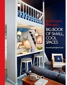 10 steps to maximizing small spaces vis House Beautiful. Gavin would love this - simple, practical....yet cool!