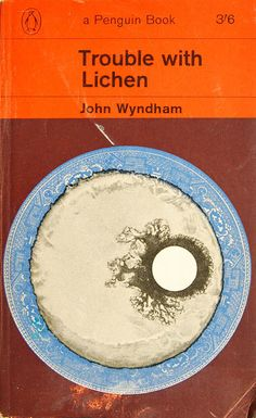 Trouble with Lichen by John Wyndham (Penguin:1964)