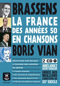 BRASSENS, BORIS VIAN, LA FRANCE DES ANNÉES 50 EN CHANSONS. With this method, you can understand French society through these exceptional singers and through a time in their lives. Various comics with audio CDs are provided. You will also find exercises in understanding the text, lexical and grammatical points. That's an original approach to language and culture through the work of artistsand a reflection on the 9th art. Ref. number(s): FRE-244 (book) - FRE-050-051 (audio).