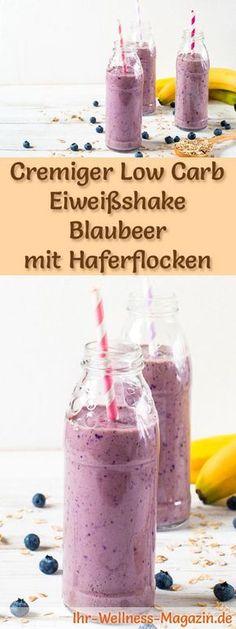Blaubeer-Eiweißshake mit Haferflocken selber machen - ein gesundes Low-Carb-Diät-Rezept für Frühstücks-Smoothies und Proteinshakes zum Abnehmen - ohne Zusatz von Zucker, kalorienarm, gesund ... #eiweiß #eiweissshake #lowcarb #smoothie #abnehmen