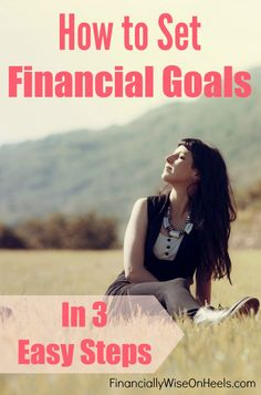 Financial goals are an important part of your personal finances. But how to set financial goals, and get the results? Have you EVER determined your financial goals? Why not? Let me tell you, if you have not, stop coming up with excuses. I show you why and how to set your very own financial goals! http://www.financiallywiseonheels.com/how-to-set-financial-goals-in-3-easy-steps/ #financialgoals #finance #money