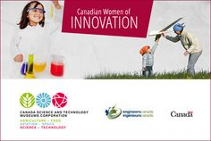 Canadian Women of Innovation - a virtual exhibition created by the Canada Science and Technology Museums Corporation (CSTMC), in partnership with Engineers Canada