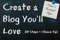 10 Steps To Create A Blog You'll Love
