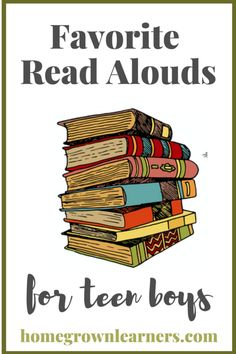 Favorite Read Alouds for Teen Boys — Homegrown Learners Classic Books For Teens, Books For Teen Boys, Read Aloud Books, Homeschool Curriculum, Homeschooling Resources, School Resources, Summer Reading Program, Book Lists, Middle School