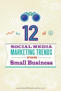 twelve social media marketing trends for small businesses http://www.socialmediaexaminer.com/social-media-marketing-trends-for-small-business/?awt_l=4iIlY&awt_m=3dS0VKfKw9r.ILT&utm_source=Newsletter&utm_medium=NewsletterIssue&utm_campaign=New