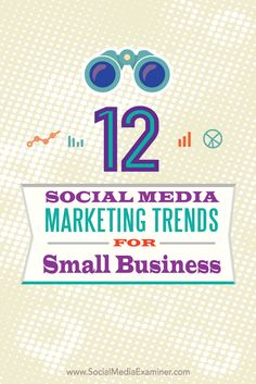 twelve social media marketing trends for small businesses http://www.socialmediaexaminer.com/social-media-marketing-trends-for-small-business/?awt_l=4iIlY&awt_m=3dS0VKfKw9r.ILT&utm_source=Newsletter&utm_medium=NewsletterIssue&utm_campaign=New