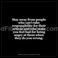 SAY IT LOUDER FOR THE ONES IN THE BACK. Manipulation: when someone is called out on bad behavior it's a problem with them, not a fault of yours.