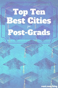 Where should you move after graduation? We developed a list of the Top 10 Best Cities for Post-Grads to shine some light on cities that make great destinations for recent college grads. Check them out!