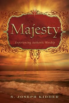 Majesty: Experiencing Authentic Worship by S. Joseph Kidder. $9.39. Author: S. Joseph Kidder. 114 pages. Publisher: Review & Herald Publishing Assocation (January 13, 2009)
