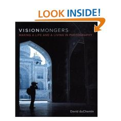Amazon.com: VisionMongers: Making a Life and a Living in Photography (9780321670205): David duChemin: Books